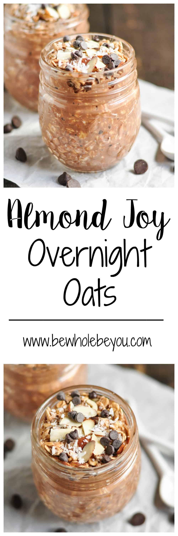 Almond Joy Overnight Oats. Be Whole. Be You.