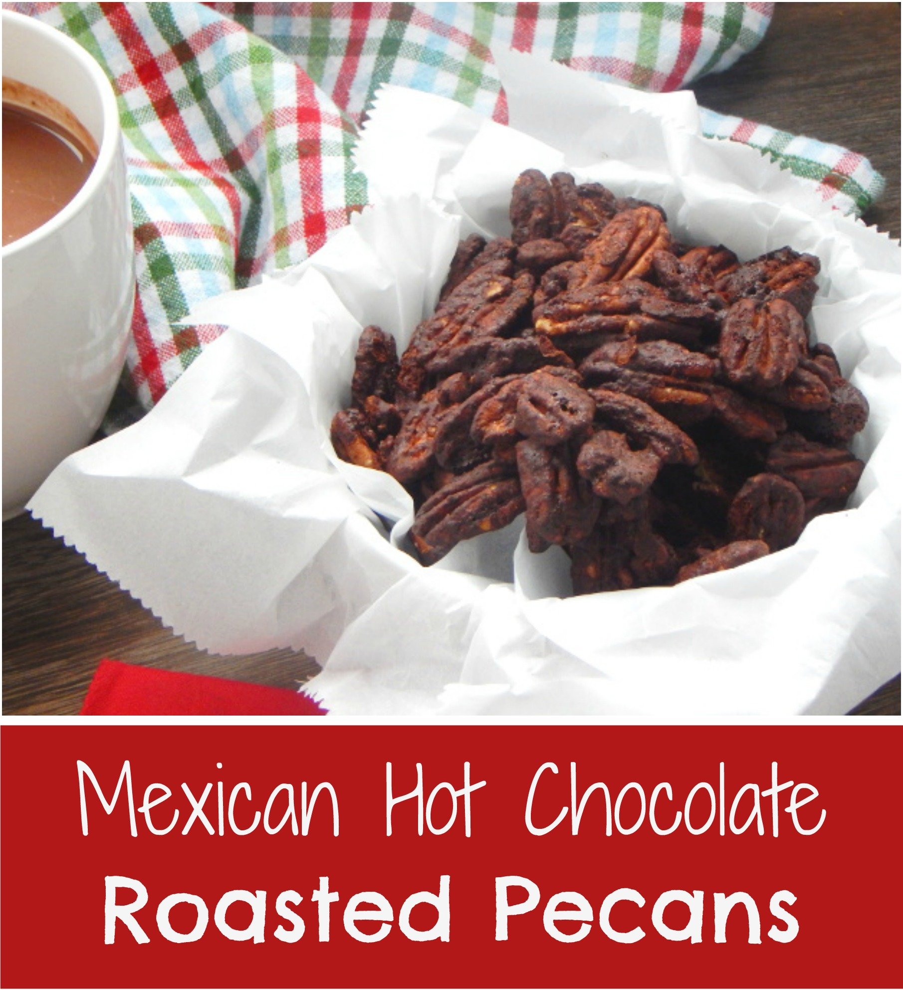 Mexican Hot Chocolate Roasted Pecans