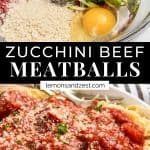 Meatball ingredients and zucchini meatballs on top of pasta with sauce.