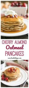 Cherry Almond Oatmeal Pancakes. Be Whole. Be You.