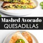 Mashed Avocado Quesadilla