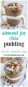 Almond Joy Chia Pudding. Be Whole. Be You.