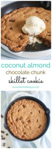 Coconut Almond Chocolate Chunk Skillet Cookie. Be Whole. Be You.
