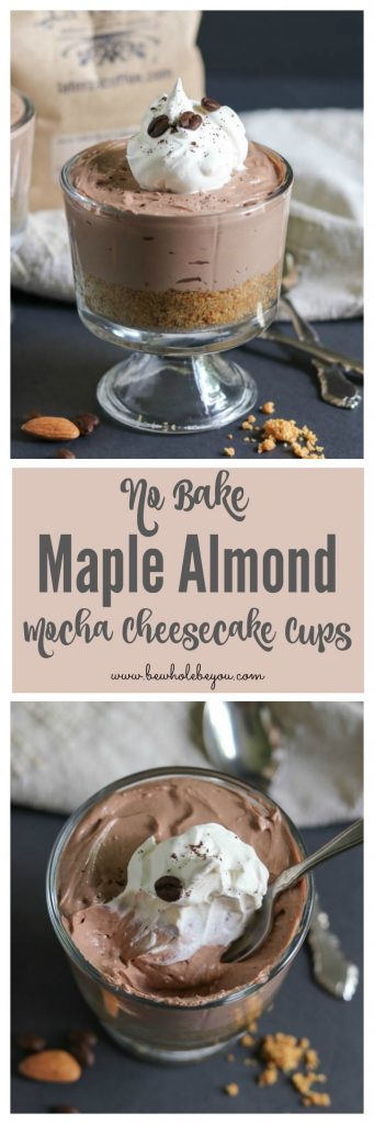 No Bake Maple Almond Mocha Cheesecake Cups.