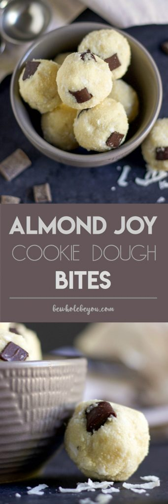 Almond Joy Cookie Dough Bites. These simple bites will be your favorite sweet treat! Almond flour, coconut oil and even some added protein for an extra boost. And don't forget the dark chocolate chunks! Yum! lemonsandzest.com