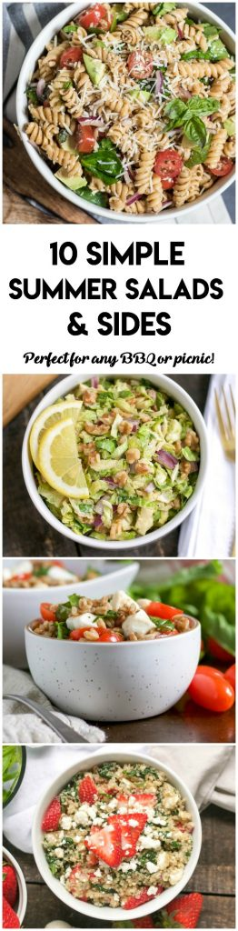 10 Simple Summer Salads + Sides. Never show up to the BBQ empty handed. These simple salads and sides are perfect to bring to any occasion without a lot of tme and effort in the kitchen! #summersalad #salad #BBQ #picnicrecipes #grillingseason