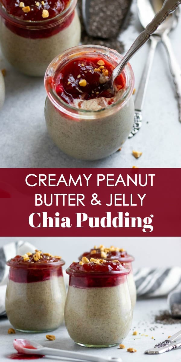 Creamy Peanut Butter and Jelly Chia Breakfast Pudding