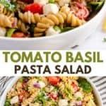 Tomato basil Pasta Salad.