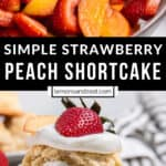 Strawberries and peaches macerating in bowl and then shortcake assembled.